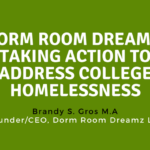Dorm Room Dreamz: Taking Action to Address College Homelessness