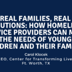 Real Families, Real Solutions: How Homeless Service Providers Can Meet the Needs of Young Children and Their Families