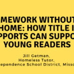 Homework without a Home: How Title I Supports Can Support Young Readers