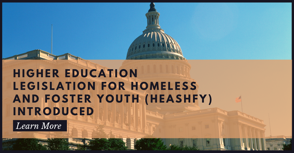 Reports Homeless Foster Kids Face >> Higher Education Legislation For Homeless And Foster Youth