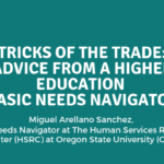 Tricks of the Trade: Advice from a Higher Education Basic Needs Navigator