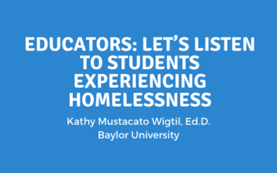Educators: Let's Listen to Students Experiencing Homelessness