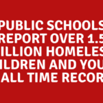 Public Schools Report Over 1.5 Million Homeless Children and Youth – All Time Record