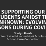 Supporting Our Students Amidst the Unknown: Evolving Lessons During COVID-19