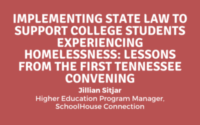 Implementing State Law to Support College Students Experiencing Homelessness: Lessons from the First Tennessee Convening
